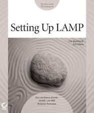 Setting up Lamp : Getting Linux, Apache, MySql, and Php Working Together by.