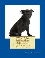 I Want A Pet Staffordshire Bull Terrier: Fun Learning Activities