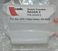 NEW Luxel RADAK II Quartz Flat Rim Crucible Part# 20300-2