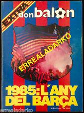 DON BALON EXTRA 1985 L'ANY DEL BARÇA - ESPECIAL F.C. BARCELONA 84-85