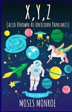 X, Y, Z (Also Known As Unicorn Pancakes)
