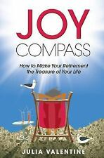 Joy Compass: How to Make Your Retirement the Treasure of Your Life (Paperback or