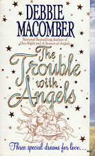THE TROUBLE WITH ANGELS by Debbie Macomber  * Paperback