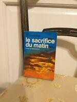 Guillain de Benouville : Le Sacrifice Du Matin – J'ai Lu leur Aventure – 1968- T