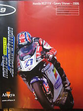 FASCICULE 9 MOTO GP 1/12  HONDE RC211 V CASEY STONER 2006