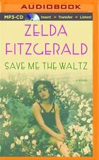 Save Me the Waltz : A Novel by Zelda Fitzgerald (2014, MP3 CD, Unabridged)