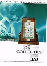 PUBLICITE ADVERTISING 064  1989  JAZ   pendulette ART DECO