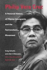 Philip Vera Cruz : A Personal History of Filipino Immigrants and the...