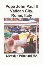 Pope John Paul II Vatican City, Rome, Italy by Llewelyn Pritchard (2014,...