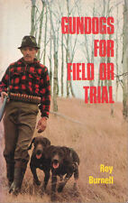 GUNDOGS FOR FIELD OR TRIAL Roy Burnell **GOOD COPY**
