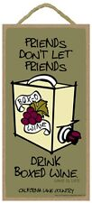 Novelty-Fun Wood Sign/Plaque--Friends don't let Friends Drink Boxed Wine