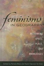 FEMINISMS IN GEOGRAPHY - MOSS, PAMELA (EDT)/ AL-HINDI, KAREN FALCONER (EDT) - NE