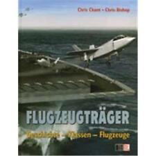FLUGZEUGTRÄGER. Geschichte - Klassen - Flugzeuge