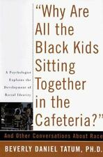 Why Are All The Black Kids Sitting Together In The Cafeteria?: And Other Conver
