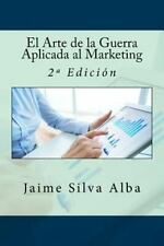 El Arte de la Guerra Aplicada Al Marketing : 2ª Edición by Jaime Silva Alba...