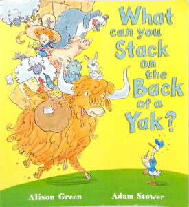 What Can You Stack on the Back of a Yak? by Alison Green used paperback pictures