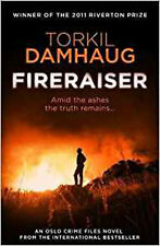Fireraiser (Oslo Crime Files 3): A Norwegian crime thriller with a gripping psyc