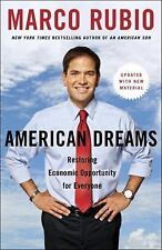 American Dreams : Restoring Economic Opportunity for Everyone by Marco Rubio Ppb