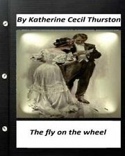 NEW The fly on the wheel. By Katherine Cecil Thurston (Original Version)