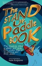 New listing  STAND UP PADDLE BOOK: COMPLETE STAND UP PADDLE SURF GUIDE By Nate Burgoyne Mint