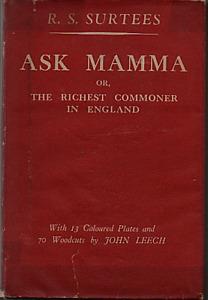 """Ask Mamma"" R. S. Surtees, Methuen 1949."