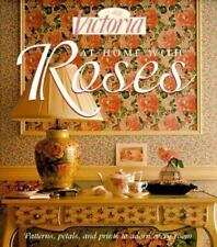 At Home with Roses : Patterns, Petals and Prints to Adorn Every Room by...