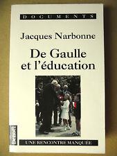 JACQUES NARBONNE DE GAULLE ET L'ÉDUCATION UNE RENCONTRE MANQUÉE DOCUMENTS DENOËL
