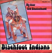 7inch BLACKFOOT INDIANS my dear old ahatterhand HOLLAND 1979 +PS
