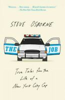 Job : True Tales from the Life of a New York City Cop, Paperback by Osborne, ...