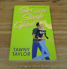 Sex and the Single Ghost by Tawny Taylor ~ Trade Paperback