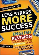 Less Stress More Success English Revision for Leaving Cert Ordinary Level, Gorml