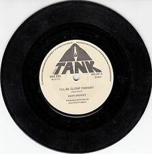 """DAVE SHERIFF - I'LL BE ALONE TONIGHT - 7"""" Tank Records BSS 201 mispress misprint"""