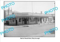 6 x 4 PHOTO OF BULL & MOUTH HOTEL MARYBOROUGH VIC 1
