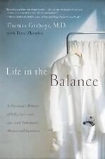 Life in the Balance: A Physician's Memoir of Life, Love, and Loss with Parkinso