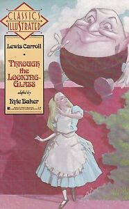 CLASSICS ILLUSTRATED LEWIS CARROLL ALICE THROUGH THE LOOKING GLASS KYLE BAKER