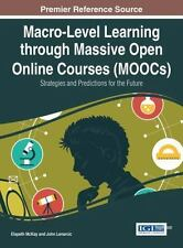 Macro-Level Learning Through Massive Open Online Courses (MOOCs) : Strategies...