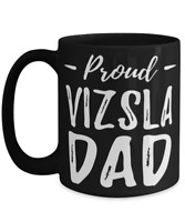 Proud Vizsla Dog Dad Tea Cup Funny Dog Lover Gift Idea
