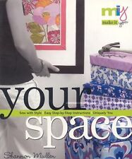 Your Space : Sew with Style, Easy Step-by-Step Instructions, Uniquely You by...