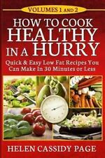 How to Cook Healthy in a Hurry: How to Cook Healthy in a Hurry : Volumes 1...