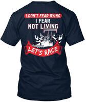 Drag Racing Fanatics Lets Race - I Don't Fear Dying Not Premium Tee T-Shirt