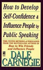 How to Develop Self-Confidence and Influence People by Dale Carnegie (1991,...