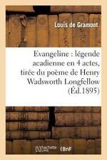 Evangeline: Legende Acadienne En 4 Actes, Tiree Du Poeme de Henry Wadsworth Long