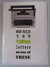 Così VECCHIO digitato lettere su una di queste macchina da scrivere Divertente Compleanno Carta in bianco