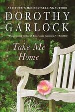 NEW - Take Me Home by Garlock, Dorothy