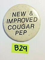 Vintage VTG NEW & IMPROVED COUGAR PEP PIN BACK Button Pinback B29