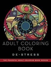 Adult Coloring Book: De-Stress: Adult Coloring Books The Peaceful Adult Colorin
