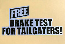Reflective Universal Car Sticker Brake Test For Tailgaters H:5.7cm x W:11.6cm