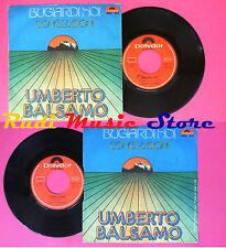 LP 45 7'' UMBERTO BALSAMO Bugiardi noi Conclusioni 1974 italy no cd mc vhs*