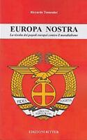 Tennenini - Europa nostra. La rivolta dei popoli europei contro il mondialismo
