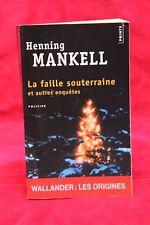 La Faille souterraine. et autres enquêtes - Henning Mankell - Livre - Occasion